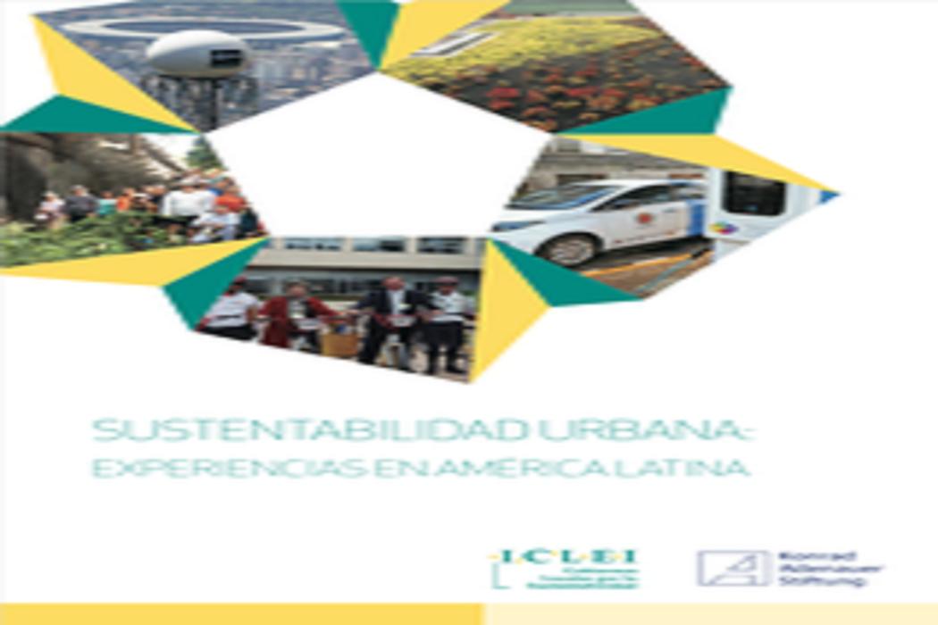 ICLEI e Fundação Konrad Adenauer lançam publicação para inspirar cidades sustentáveis na América Latina