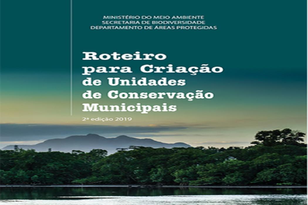 Nova edição do Roteiro para Criação de Unidades de Conservação Municipais é lançada no Brasil
