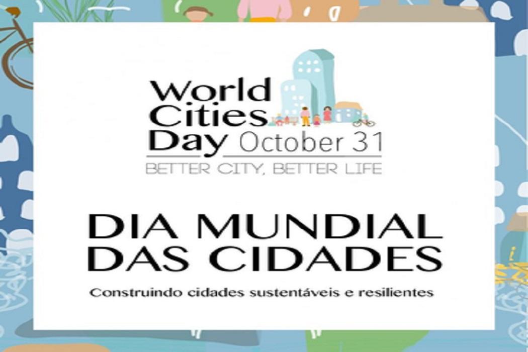 Dia Mundial das Cidades fecha Outubro Urbano e reforça a importância da urbanização resiliente e sustentável